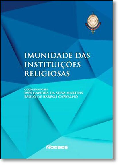 Imunidade das Instituições Religiosas, livro de Ives Gandra da Silva Martins