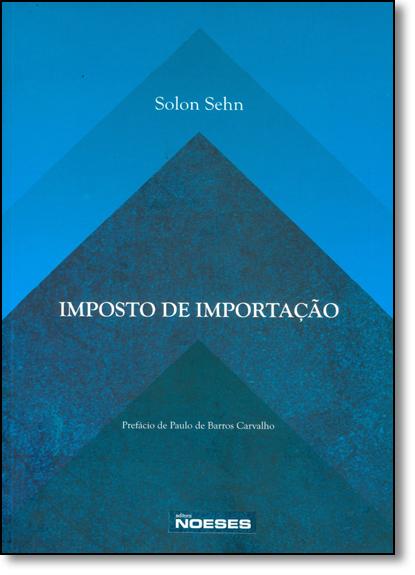 Imposto de Importação, livro de Solon Sehn