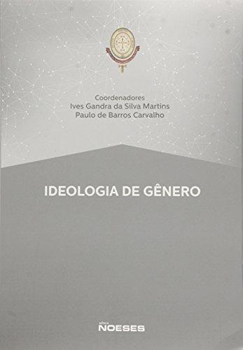 Ideologia de Gênero, livro de Ives Gandra da Silva Martins, Paulo de Barros Carvalho