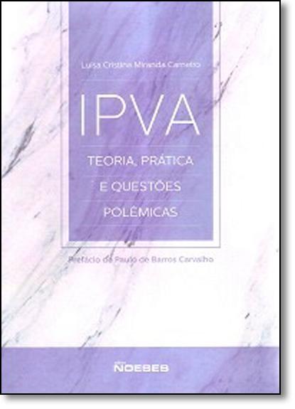 Ipva: Teoria, Prática e Questões Polêmicas, livro de Luísa Cristina Miranda Carneiro