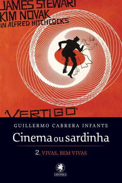 Cinema ou Sardinha: Vivas, Bem Vivas - Parte 2, livro de Guillermo Cabrera Infante