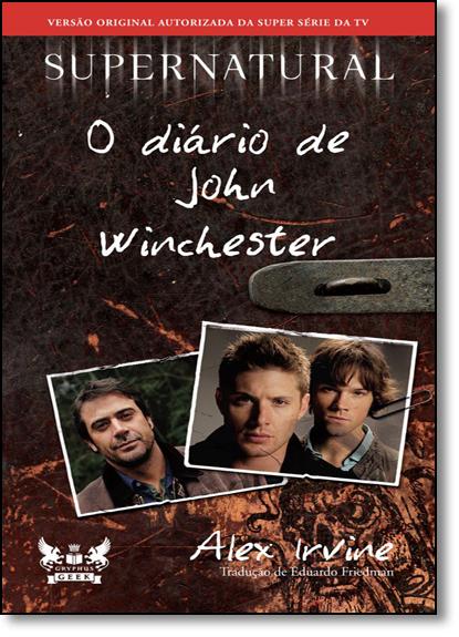 Supernatural: O Diário de John Winchester, livro de Alex Irvine