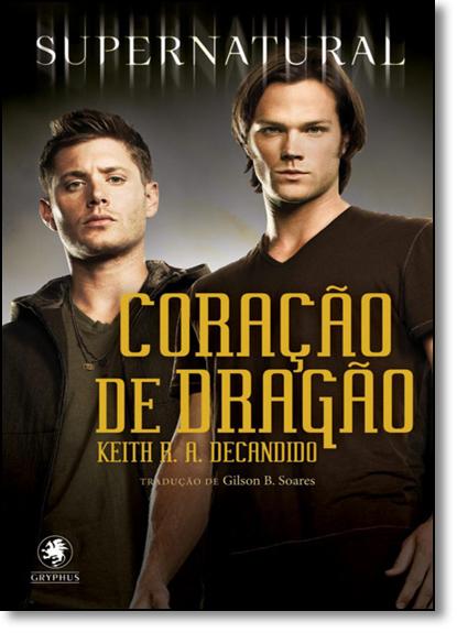 Supernatural: Coração do Dragão, livro de Keith R. A. Decandino