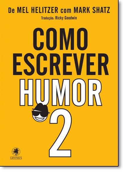 Como Escrever Humor - Parte 2, livro de Mel Helitzer