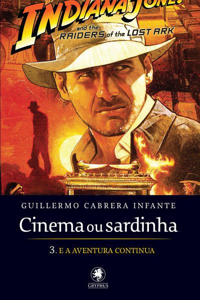 Cinema ou Sardinha: E a Aventura Continua - Parte 3, livro de Guillermo Cabrera Infante