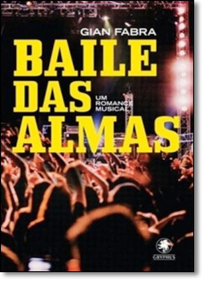 Baile das Almas: Um Romance Musical, livro de Gian Fabra