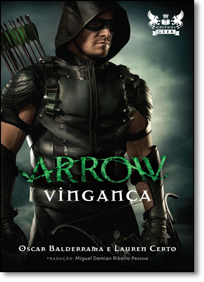 Arrow: Vingança, livro de Oscar Balderrama