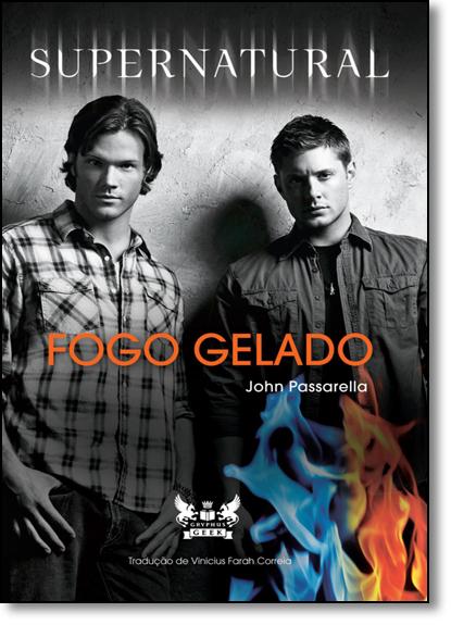 Supernatural: Fogo Gelado, livro de John Passarella