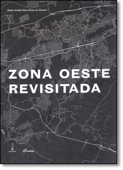 Zona Oeste Revisitada, livro de Maria Amália Silva Alves de Oliveira