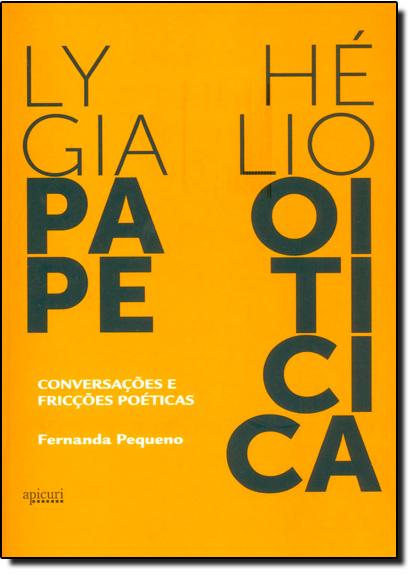 Lygia Pape e Hélio Oiticica: Conversações e Fricções Poéticas, livro de Fernanda Pequeno