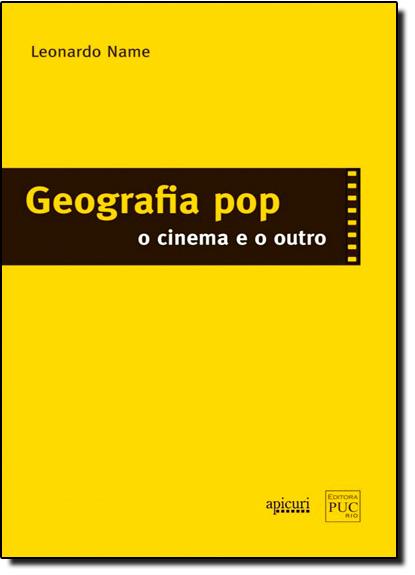 Geografia Pop: O Cinema e o Outro, livro de Leonardo Name