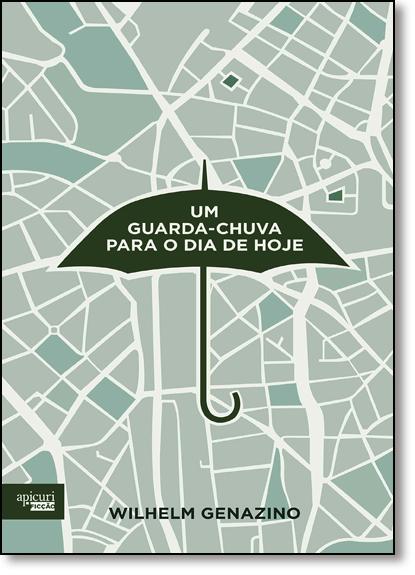 Guarda-chuva Para o Dia de Hoje, Um, livro de Wilhelm Genazino