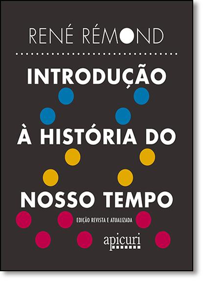 Introdução À História do Nosso Tempo, livro de René Rémond