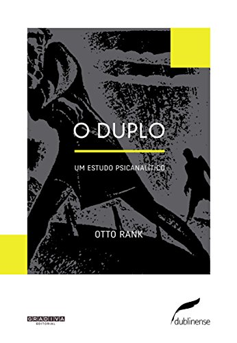 O duplo. Um Ensaio Psicanalítico, livro de Otto Rank