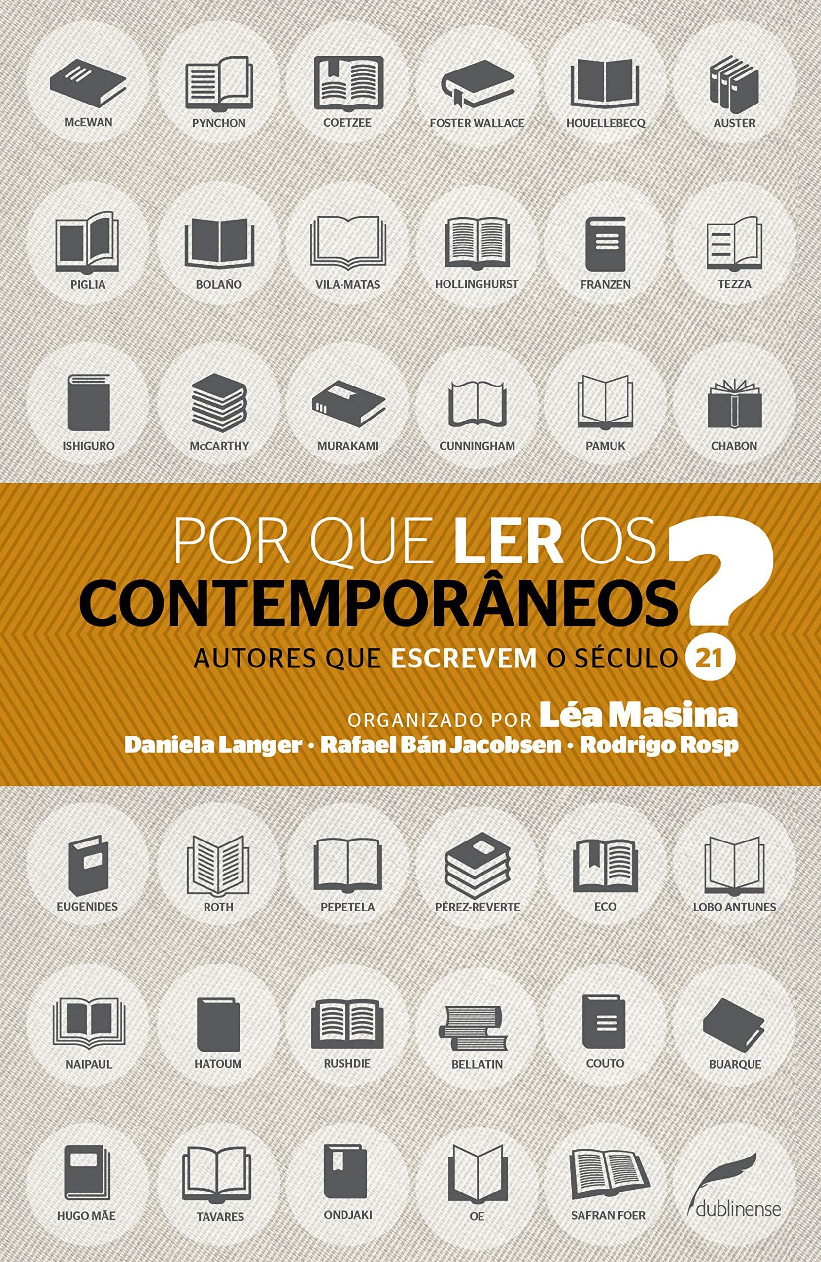 Por que ler os contemporâneos?.  Autores Que Escrevem O Século 21, livro de Léa Masina, Rodrigo Rosp, Rafael Bán Jacobsen, Daniela Langer (Org.)