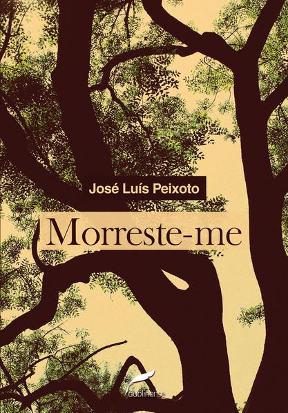 Morreste-me, livro de José Luís Peixoto