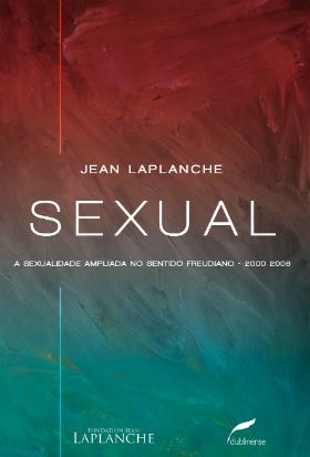 Sexual. A Sexualidade Ampliada No Sentido Freudiano 2000-2006, livro de Jean Laplanche