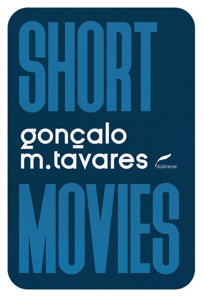 Short movies, livro de Gonçalo M. Tavares