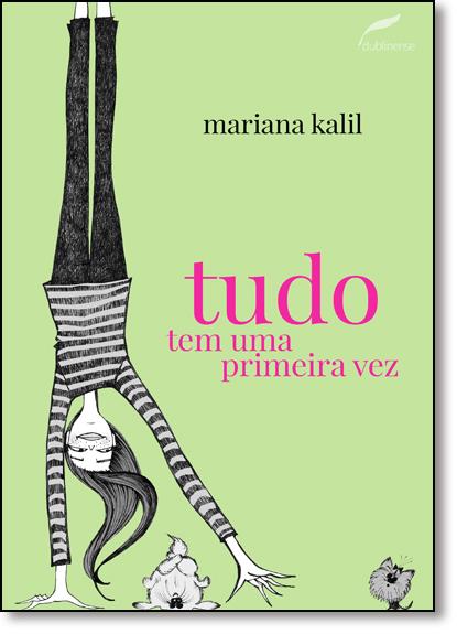 Tudo tem uma primeira vez, livro de Mariana Kalil