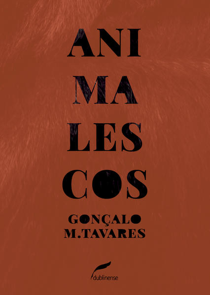 Animalescos, livro de Gonçalo M. Tavares
