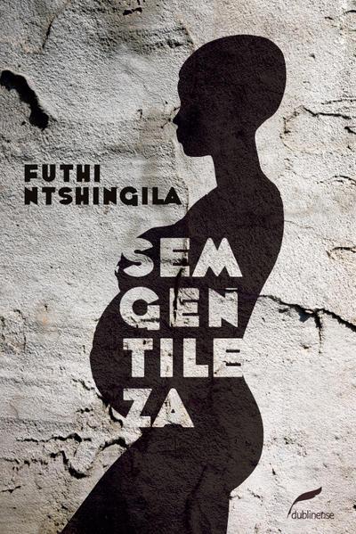 Sem gentileza, livro de Futhi Ntshingila