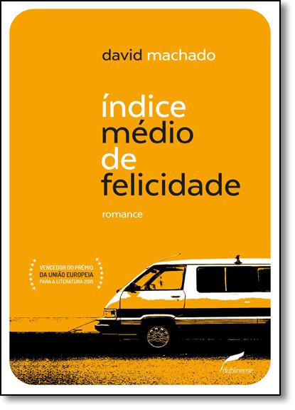 Índice Médio de Felicidade, livro de David Machado
