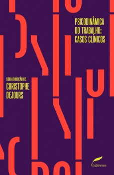 Psicodinâmica do trabalho: casos clínicos, livro de Annie Bensaïd, Christophe Dejours, Christophe Dejours, Marie Grenier-Pezé, Marie-Pierre Guiho-Bailly, Patrick Lafond