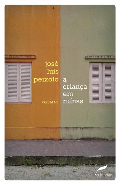 A criança em ruínas, livro de José Luís Peixoto