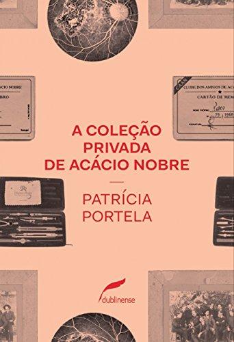 A coleção privada de Acácio Nobre, livro de Patrícia Portela