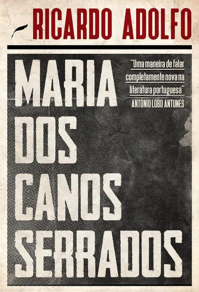 Maria dos Canos Serrados, livro de Ricardo Adolfo