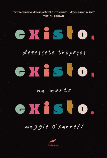 Existo, existo, existo - Dezessete tropeços na morte, livro de Maggie OFarrell