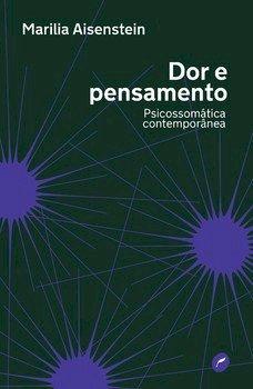 Dor e pensamento. Psicossomática contemporânea, livro de Marilia Aisenstein?