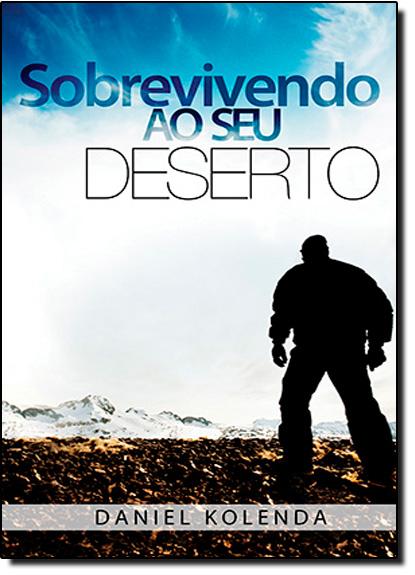 Sobrevivendo ao Seu Deserto, livro de Daniel Kolenda