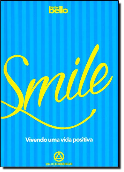 Smile: Vivendo uma Vida Positiva, livro de Lester Bello
