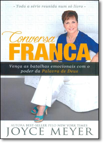 Conversa Franca: Vença as Batalhas Emocionais Com o Poder da Palavra de Deus - Coleção Completa, livro de Joyce Meyer