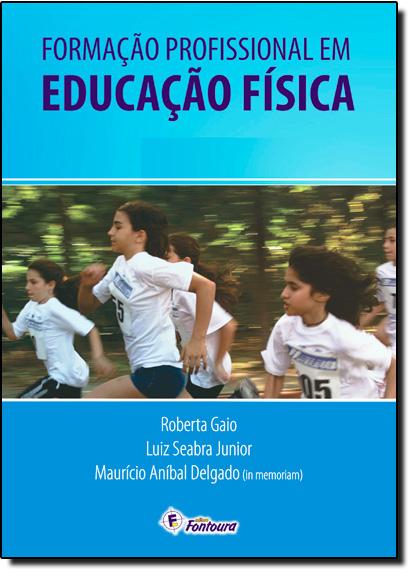 Formação Profissional em Educação Física, livro de Roberta Gaio