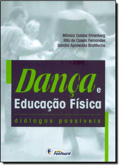 Dança e Educação Física, livro de Mônica Caldas Ehrenberg