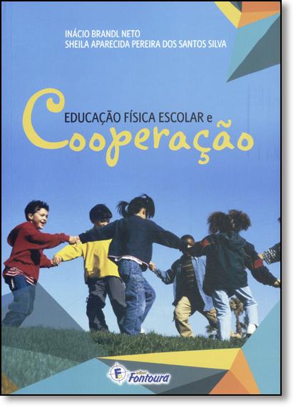 Educação Física Escolar e Cooperação, livro de Inácio Brandl Neto