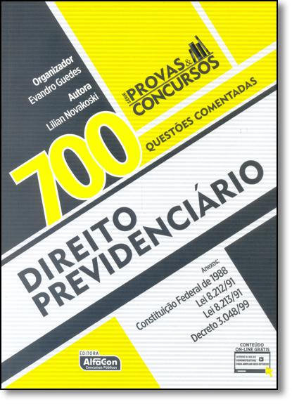 Direito Previdenciário: 700 Questões Comentadas - Série Provas & Concursos, livro de Evandro Guedes