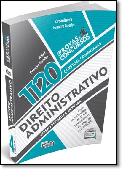 Direito Administrativo: 1.120 Questões Comentadas - Série Provas & Concursos, livro de Evandro Guedes