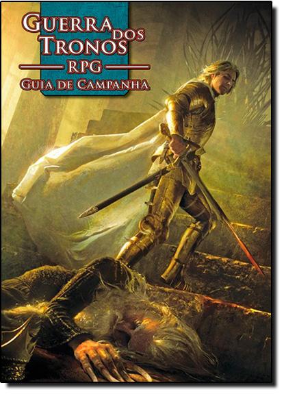 Guia de Campanha - Coleção Guerra dos Tronos Rpg, livro de Steve Kenson