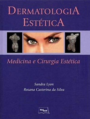 Dermatologia Estética: Medicina e Cirurgia Estética, livro de Sandra Lyon