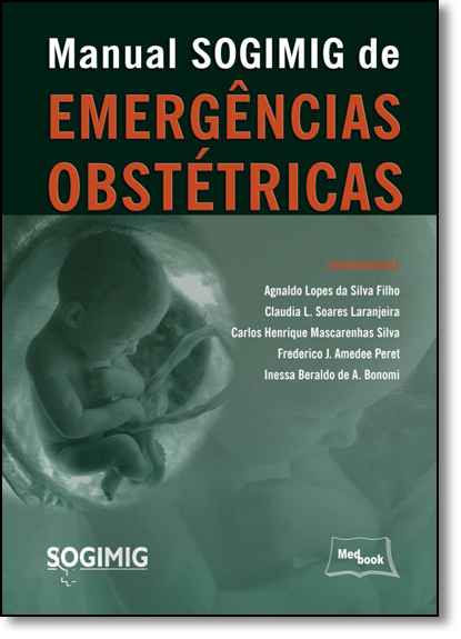 Manual Sogimig de Emergências Obstétrica, livro de Agnaldo Lopes da Silva Filho