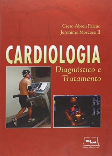 Cardiologia: Diagnóstico e Tratamento, livro de Creso Abreu Falcão