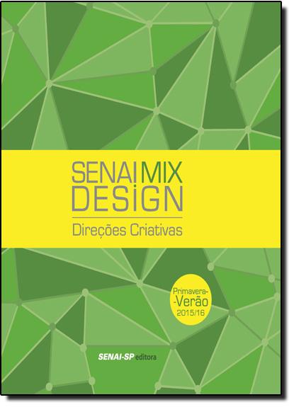 Senai Mix Design: Direções Criativas Primavera Verão 2015-16 - Coleção Design, livro de Editora Senai