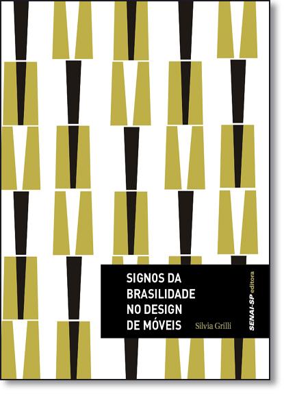 Signos da Brasilidade no Design de Móveis - Coleção Design, livro de Silvia Grilli