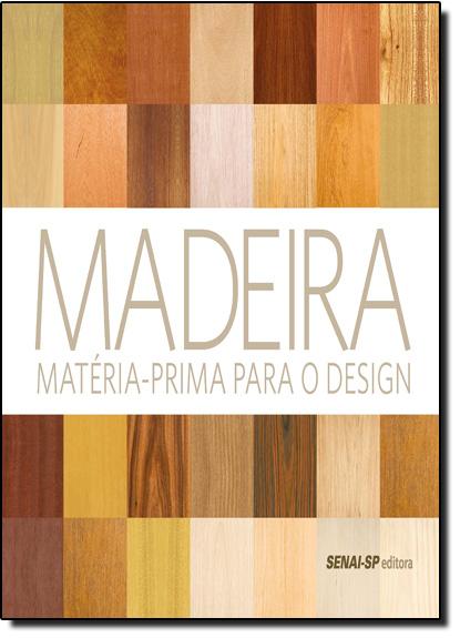 capa do livros Madeira: Matéria - Prima Para o Design