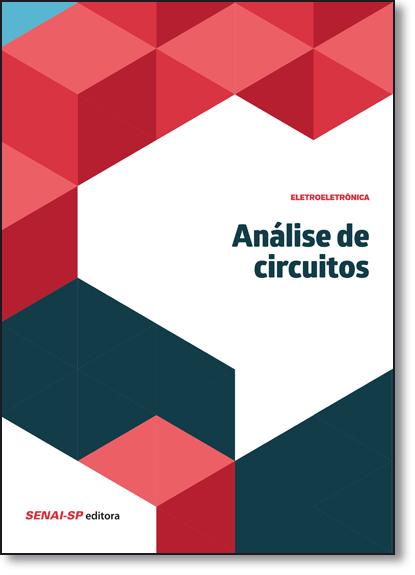 Análise de Circuitos - Coleção Eletroeletrônica, livro de SENAI - SP