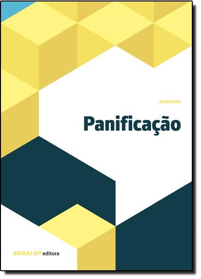 Panificação - Coleção Alimentos, livro de SENAI - SP