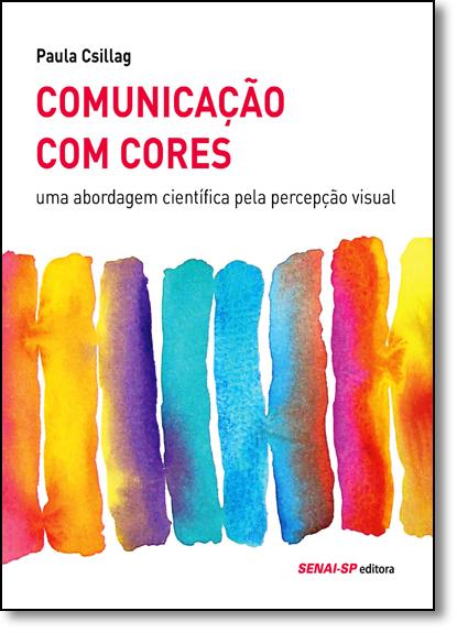 Comunicação Com Cores: Uma Abordagem, livro de Paula Csillag